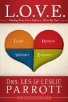 L. O. V. E.: Putting Your Love Styles to Work for You - Les Parrott III, Leslie Parrott