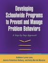 Developing Schoolwide Programs to Prevent and Manage Problem Behaviors: A Step-by-Step Approach - Kathleen Lynne Lane, Jemma Robertson Kalberg, Holly Mariah Menzies