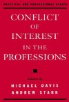 Conflict of Interest in the Professions (Practical and Professional Ethics Series) - Michael Davis