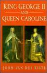 King George & Queen Caroline - John Van der Kiste