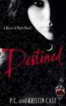 Destined - P.C. Cast, Kristin Cast