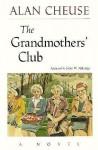 The Grandmothers' Club: A Novel - Alan Cheuse, John W. Aldridge