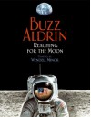 Reaching for the Moon [With Hardcover Book] - Edwin E. Aldrin Jr., Wendell Minor