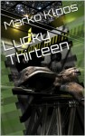 Lucky Thirteen - Marko Kloos