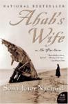 Ahab's Wife, or The Star-Gazer - Sena Jeter Naslund