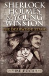 Sherlock Holmes and Young Winston: The Deadwood Stage - Mike Hogan