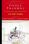 Fierce Pajamas: An Anthology of Humor Writing from The New Yorker (Modern Library Paperbacks) - David Remnick, Henry Finder