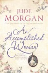 An Accomplished Woman - Jude Morgan