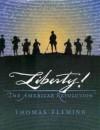 Liberty! The American Revolution - Thomas J. Fleming