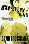 The Yellow Wind - David Grossman, Haim Watzman