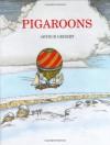 Pigaroons - Arthur Geisert