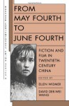 From May Fourth to June Fourth: Fiction and Film in Twentieth-Century China (Harvard Contemporary China Series) - Ellen Widmer, David Der-wei Wang