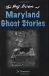 Big Book of Maryland Ghost Stories, The (Big Book of Ghost Stories) - Ed Okonowicz
