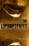 The Lipidopterist - Caleb J. Ross