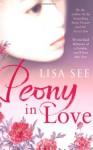 Peony In Love - Lisa See
