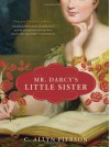 Mr. Darcy's Little Sister - C. Allyn Pierson