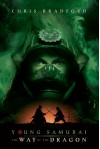 Young Samurai The Way of the Dragon - Chris Bradford