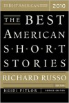 The Best American Short Stories 2010 - Richard Russo, Heidi Pitlor, James Lasdun, Rebecca Makkai