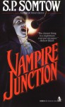 Vampire Junction - S.P. Somtow