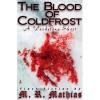 The Blood of Coldfrost - M.R. Mathias