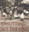Shutting Out the Sky: Life in the Tenements of New York, 1880-1924 (Jane Addams Honor Book (Awards)) - Deborah Hopkinson