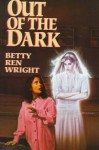 Out of the Dark - Betty Ren Wright