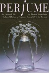 Perfume: Joy, Scandal, Sin - A Cultural History of Fragrance from 1750 to the Present - Richard Stamelman, Michael Freeman