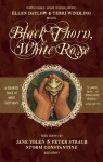 Black Thorn White Rose - Ellen Datlow, Terri Windling