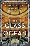 The Glass Ocean - Beatriz Williams, Lauren Willig, Karen White