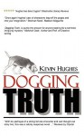 Dogging Truth - Kevin Hughes