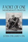 A Voice of One: Nehemiah's Prayer: The Inspiration Series - John Dillard