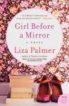 By Liza Palmer Girl Before a Mirror: A Novel (Original) [Paperback] - Liza Palmer