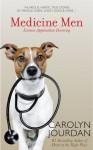 Medicine Men: Extreme Appalachian Doctoring - Carolyn Jourdan