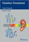 Tinnitus Treatment: Clinical Protocols - Richard Tyler