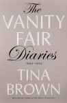 The Vanity Fair Diaries: 1983 - 1992 - Tina Brown