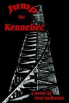 Jump the Kennebec - Paul Kalkstein