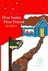 Dear Santa, Dear Friend - Believe, Dyah Neilson, Anna DeVries, Kyndra Roberson, Mark Davis