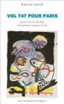 Vol 747 pour Paris: Easy French Stories with English Glossaries (Easy French Reader Series for Beginners) - Sylvie Lainé