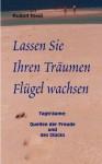 Lassen Sie Ihren Tr Umen FL Gel Wachsen - Rudolf Riedl