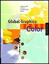 Global Graphics: Color - Designing with Color for an International Market - L. K. Peterson, Cheryl Dangel Cullen