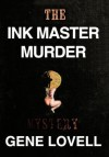 The Ink Master Murder: A Mystery - Gene Lovell