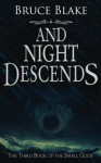 And Night Descends: The Third Book of the Small Gods Series - Bruce Blake