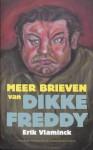 Meer brieven van dikke Freddy (Brieven van dikke Freddy, #2) - Erik Vlaminck