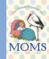 The Ultimate Organizer for Moms (Little Big Books (Welcome Enterprises)) - Natasha Tabori Fried, Lena Tabori