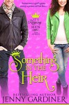 Something in the Heir (It's Reigning Men Book 1) - Jenny Gardiner
