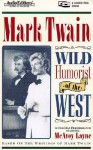 Mark Twain: Wild Humorist of the West - McAvoy Layne
