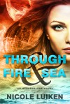 Through Fire & Sea - Nicole Luiken