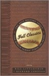 Fall Classics: The Best Writing about the World Series' First Hundred Years - Bill Littlefield, Richard A. Johnson