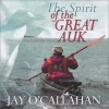 The Spirit Of The Great Auk - Jay O'Callahan