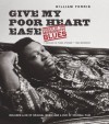 Give My Poor Heart Ease: Voices of the Mississippi Blues (H. Eugene and Lillian Youngs Lehman Series) - William Ferris